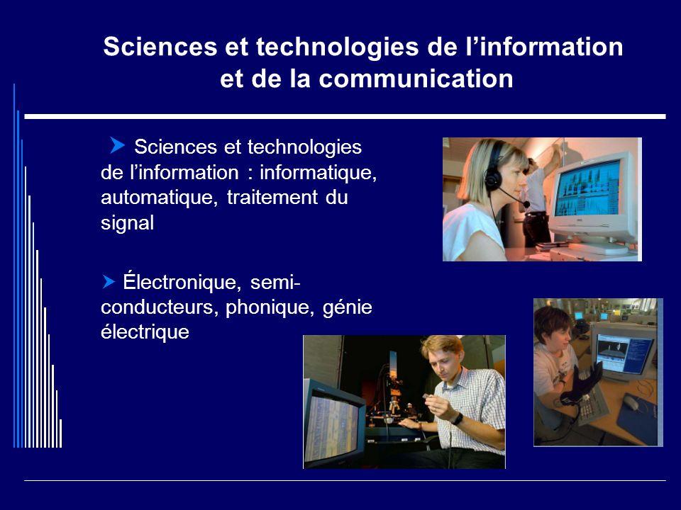 Sciences et technologies de linformation et de la communication Sciences et technologies de linformation : informatique, automatique, traitement du si