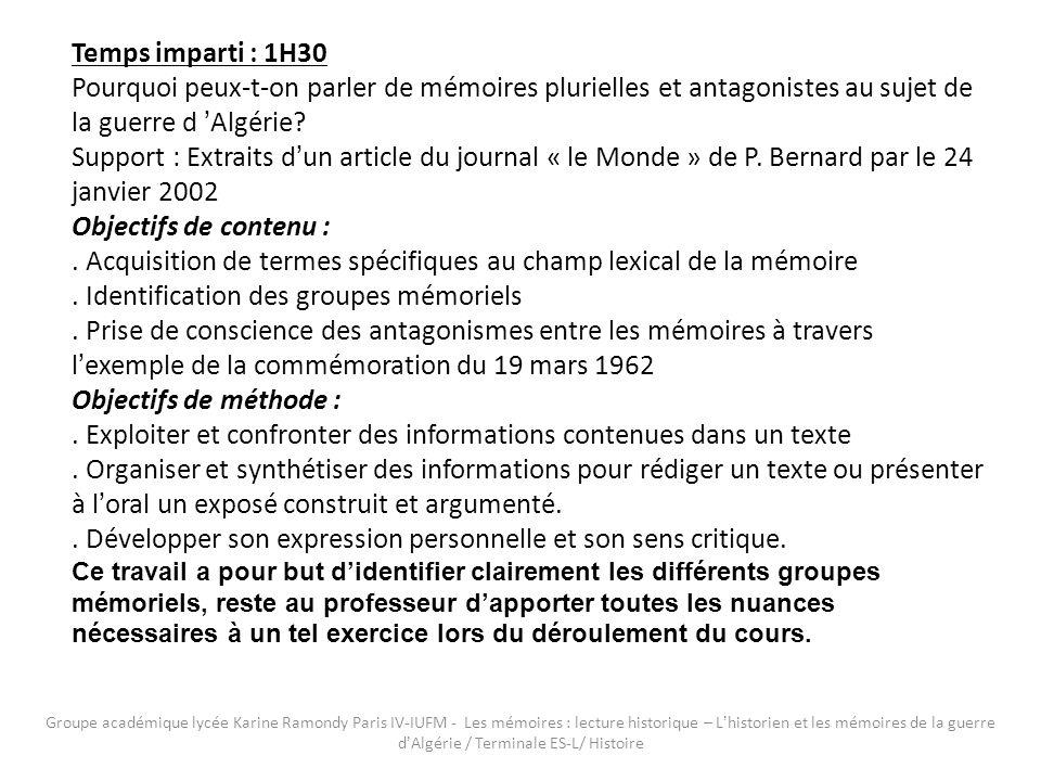 Groupe académique lycée Karine Ramondy Paris IV-IUFM - Les mémoires : lecture historique – Lhistorien et les mémoires de la guerre dAlgérie / Terminal