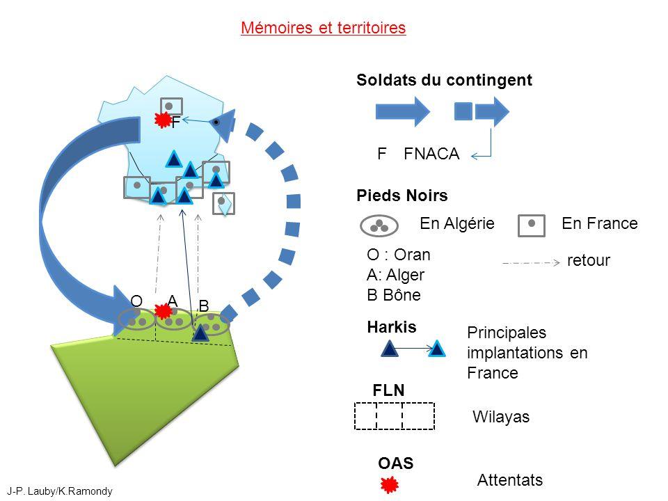 Mémoires et territoires Soldats du contingent FFNACA Pieds Noirs F Wilayas FLN OAS Attentats Harkis OA B En AlgérieEn France retour Principales implan