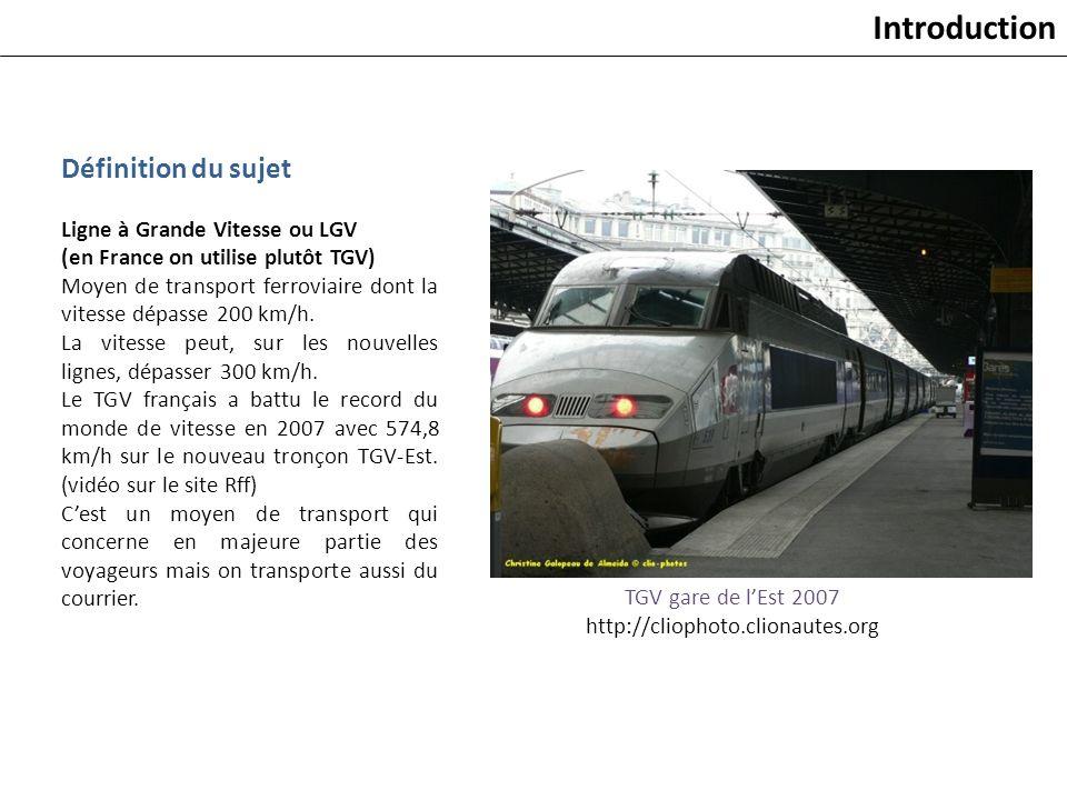 Définition du sujet Ligne à Grande Vitesse ou LGV (en France on utilise plutôt TGV) Moyen de transport ferroviaire dont la vitesse dépasse 200 km/h. L