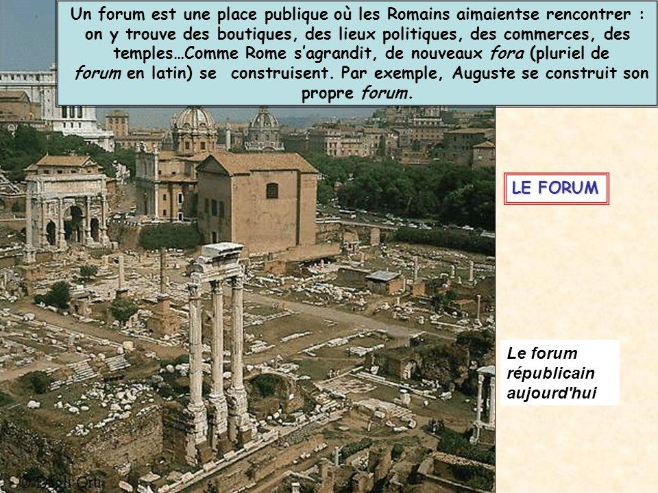 D14 LE FORUM Le forum républicain aujourd'hui Un forum est une place publique où les Romains aimaientse rencontrer : on y trouve des boutiques, des li