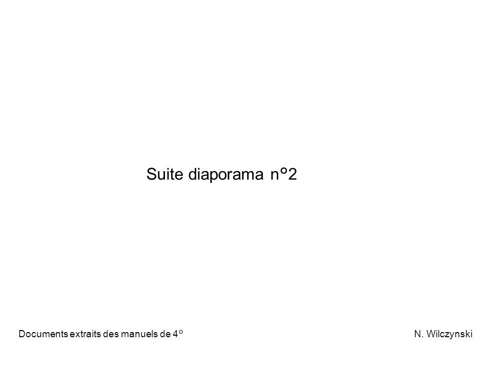 Documents extraits des manuels de 4° N. Wilczynski Suite diaporama n°2