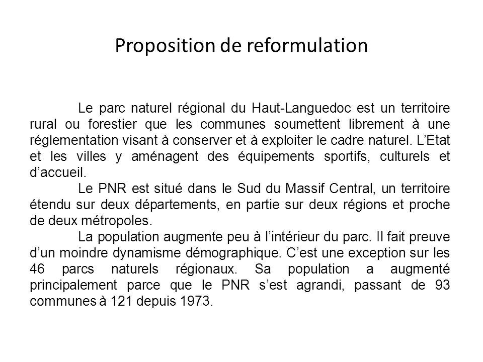 Proposition de reformulation Le parc naturel régional du Haut-Languedoc est un territoire rural ou forestier que les communes soumettent librement à u