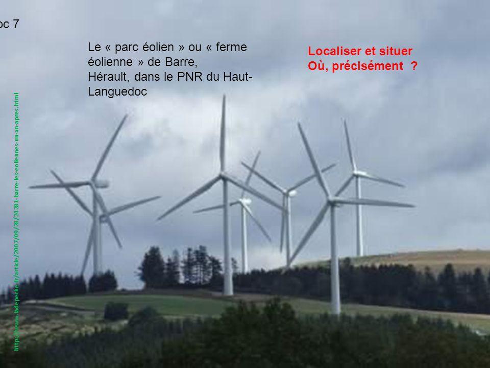 http://www.ladepeche.fr/article/2007/09/28/24281-barre-les-eoliennes-un-an-apres.html Localiser et situer Où, précisément ? Le « parc éolien » ou « fe