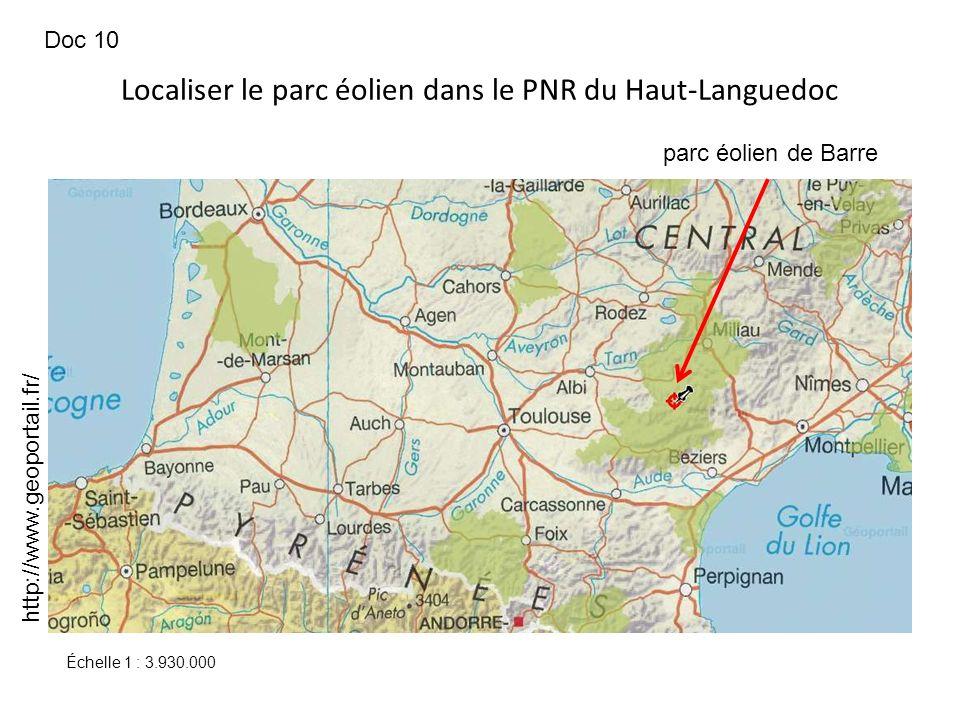 Localiser le parc éolien dans le PNR du Haut-Languedoc parc éolien de Barre http://www.geoportail.fr/ Échelle 1 : 3.930.000 Doc 10