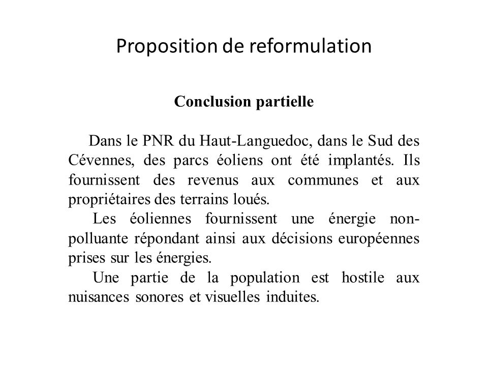 Proposition de reformulation Conclusion partielle Dans le PNR du Haut-Languedoc, dans le Sud des Cévennes, des parcs éoliens ont été implantés. Ils fo