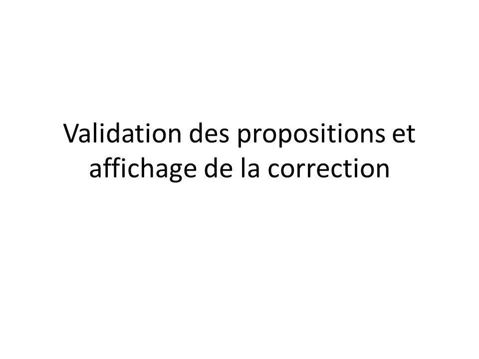Validation des propositions et affichage de la correction