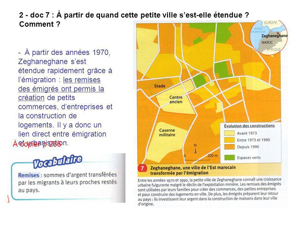 2 - doc 7 : À partir de quand cette petite ville sest-elle étendue ? Comment ? - À partir des années 1970, Zeghaneghane sest étendue rapidement grâce