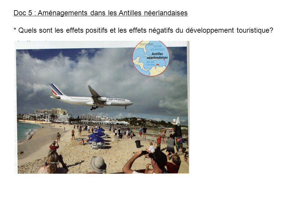 Doc 5 : Aménagements dans les Antilles néerlandaises * Quels sont les effets positifs et les effets négatifs du développement touristique?