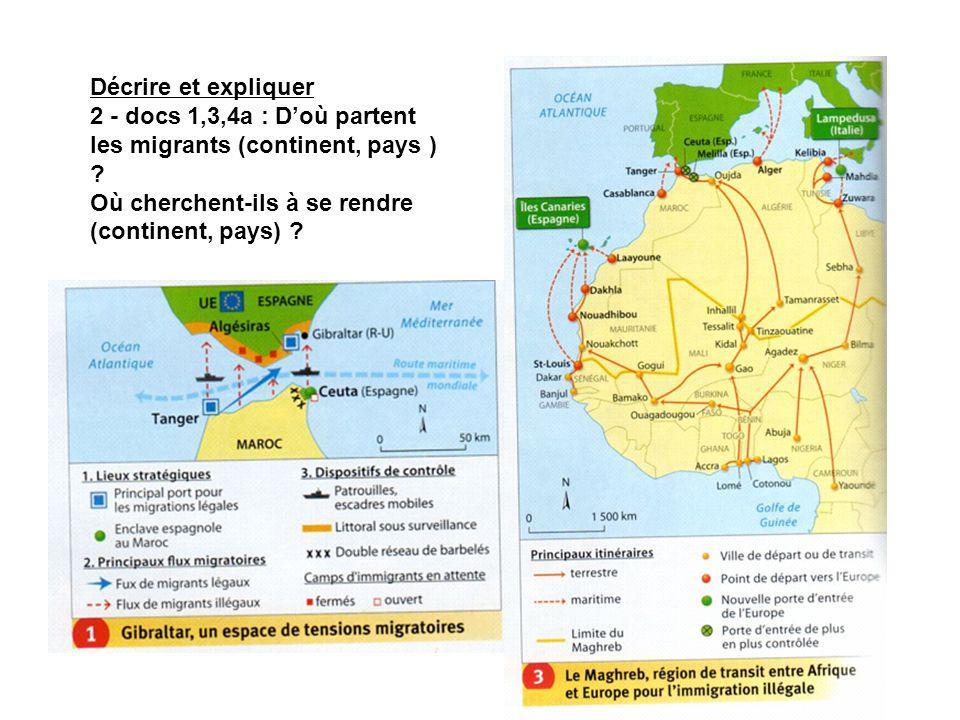 Décrire et expliquer 2 - docs 1,3,4a : Doù partent les migrants (continent, pays ) ? Où cherchent-ils à se rendre (continent, pays) ?