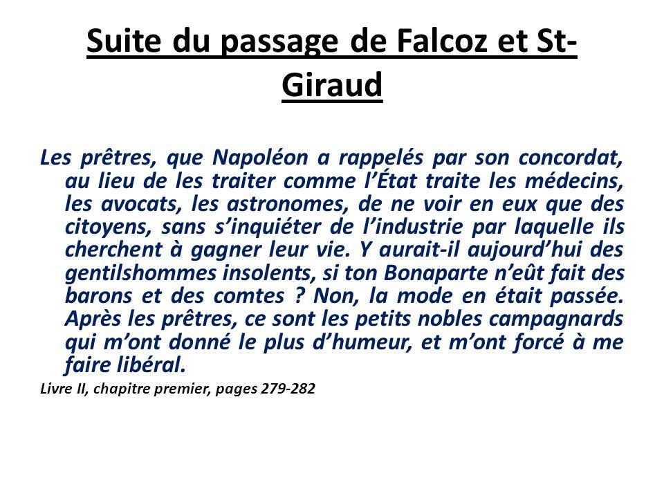 Une autre citation de Falcoz et St- Giraud – Tout cela ne te fût pas arrivé sous Bonaparte, dit Falcoz avec des yeux brillants de courroux et de regre