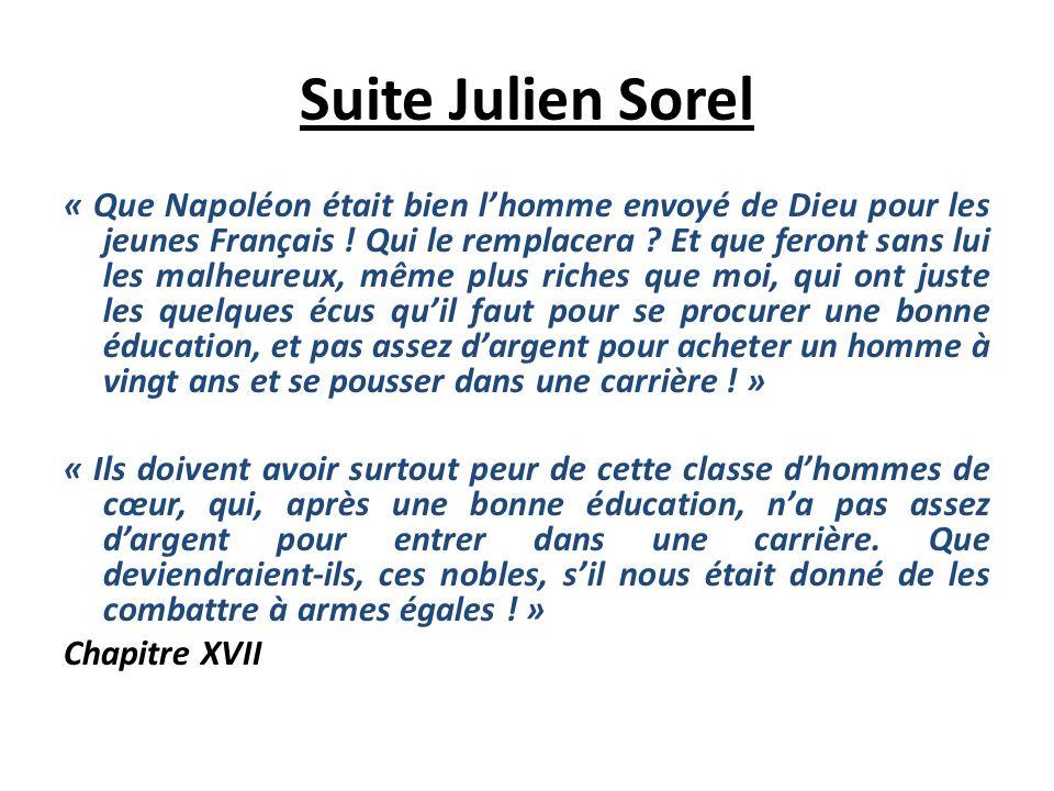 III Napoléon, un idole pour le jeune Julien Sorel. « Alors il songeait avec délices quun jour il serait présenté aux jolies femmes de Paris, il saurai