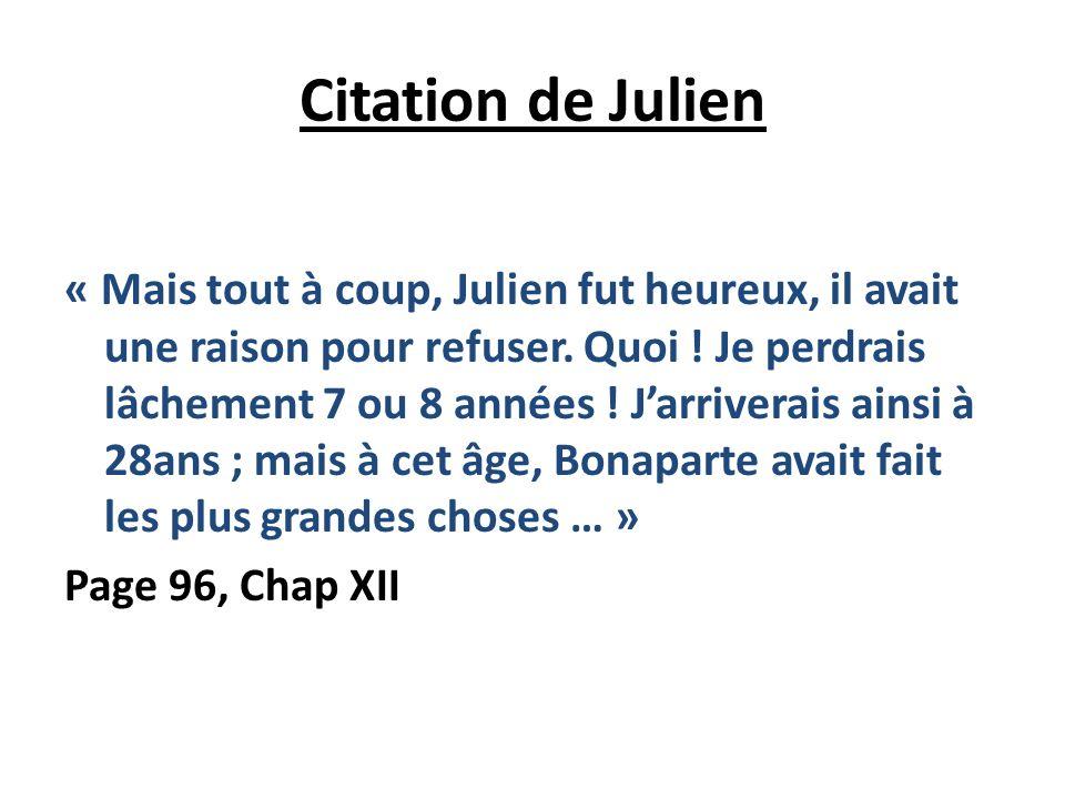 Suite Julien Sorel « Que Napoléon était bien lhomme envoyé de Dieu pour les jeunes Français ! Qui le remplacera ? Et que feront sans lui les malheureu