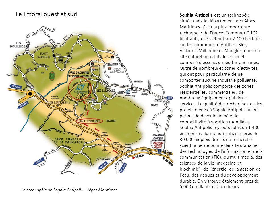 Le littoral ouest et sud Le technopôle de Sophia Antipolis – Alpes Maritimes Sophia Antipolis est un technopôle située dans le département des Alpes-