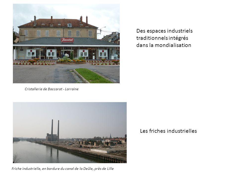 Cristallerie de Baccarat - Lorraine Friche industrielle, en bordure du canal de la Deûle, près de Lille Des espaces industriels traditionnels intégrés