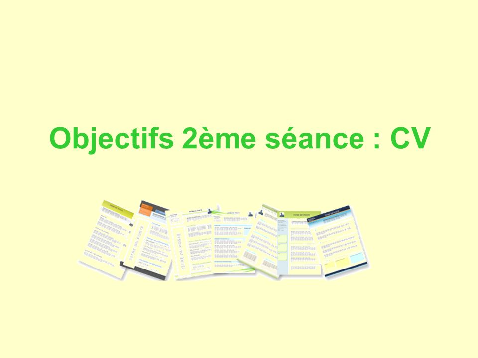 Objectifs 2ème séance : CV