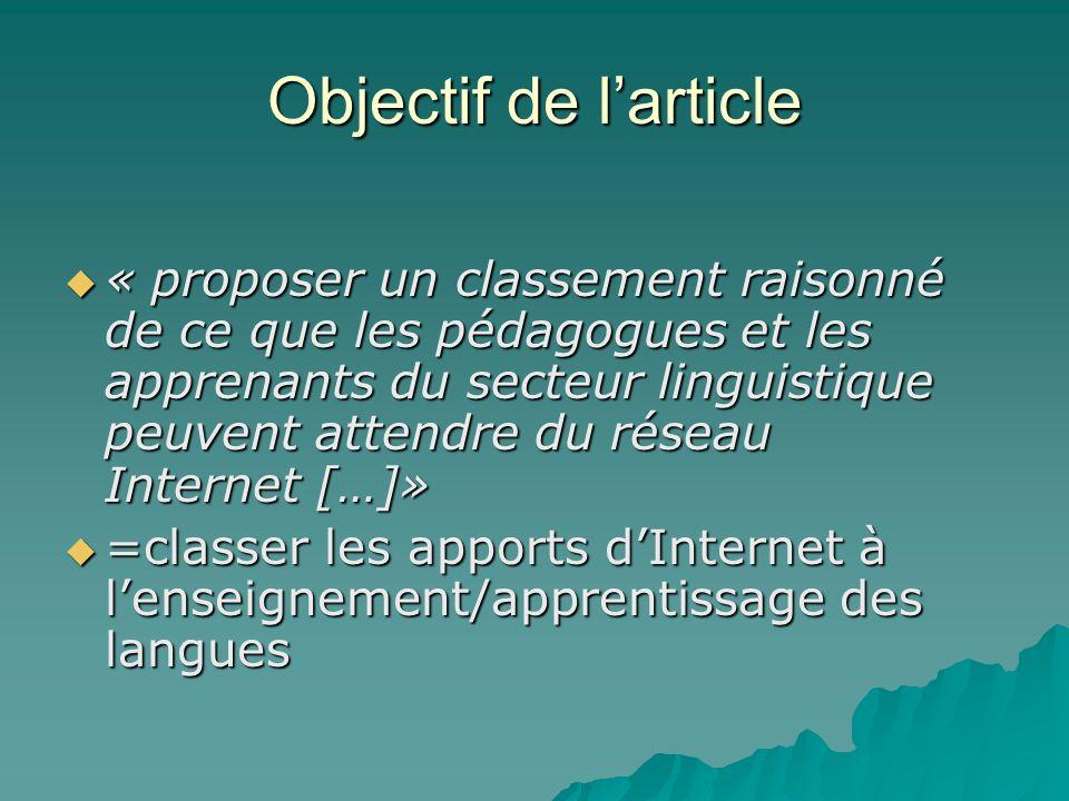Objectif de larticle « proposer un classement raisonné de ce que les pédagogues et les apprenants du secteur linguistique peuvent attendre du réseau I