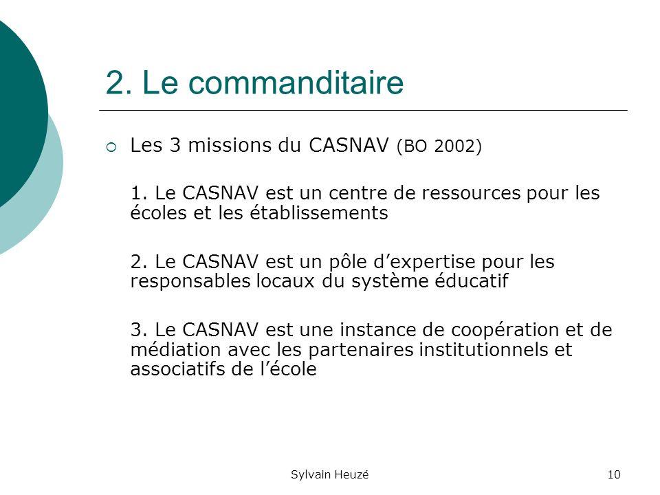 Sylvain Heuzé10 2. Le commanditaire Les 3 missions du CASNAV (BO 2002) 1.