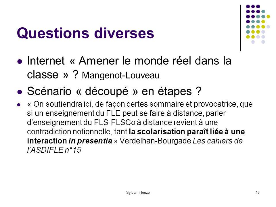 Sylvain Heuzé16 Questions diverses Internet « Amener le monde réel dans la classe » .