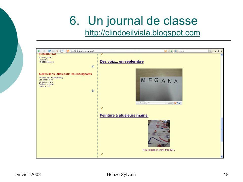 Janvier 2008Heuzé Sylvain18 6.Un journal de classe http://clindoeilviala.blogspot.com http://clindoeilviala.blogspot.com