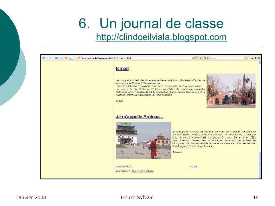 Janvier 2008Heuzé Sylvain19 6.Un journal de classe http://clindoeilviala.blogspot.com http://clindoeilviala.blogspot.com