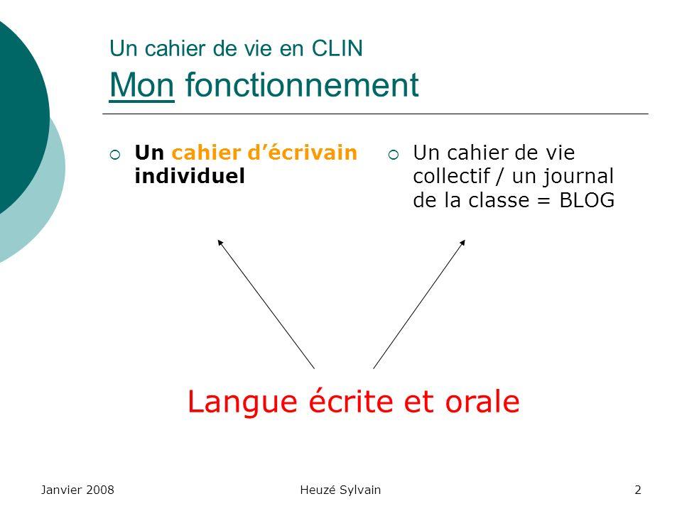 Janvier 2008Heuzé Sylvain3 Un cahier décrivain en CLIN 1.