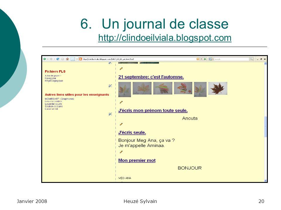 Janvier 2008Heuzé Sylvain20 6.Un journal de classe http://clindoeilviala.blogspot.com http://clindoeilviala.blogspot.com