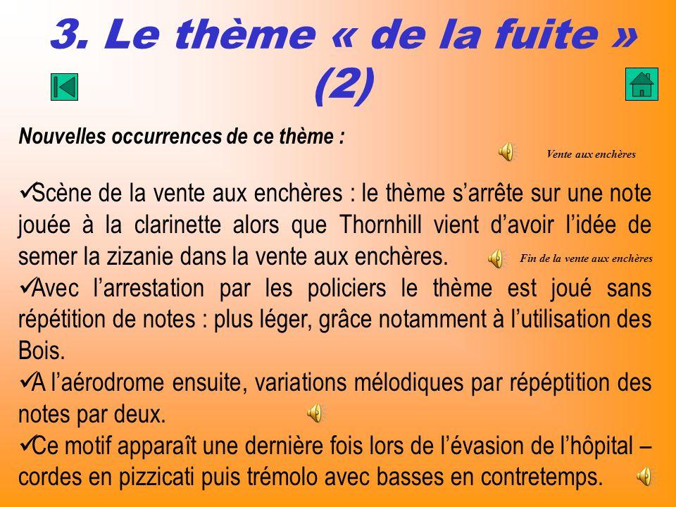 3. Le thème « de la fuite » (2) Nouvelles occurrences de ce thème : Scène de la vente aux enchères : le thème sarrête sur une note jouée à la clarinet