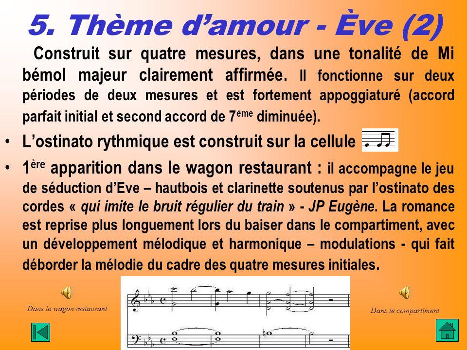 5. Thème damour - Ève (2) Construit sur quatre mesures, dans une tonalité de Mi bémol majeur clairement affirmée. Il fonctionne sur deux périodes de d