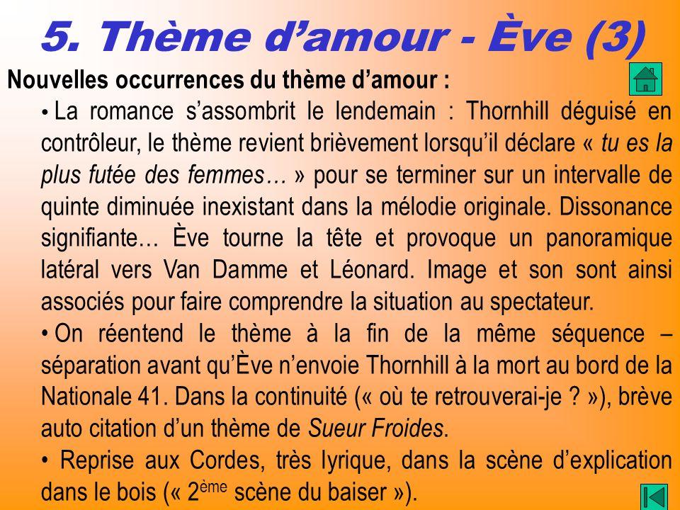 5. Thème damour - Ève (3) Nouvelles occurrences du thème damour : La romance sassombrit le lendemain : Thornhill déguisé en contrôleur, le thème revie