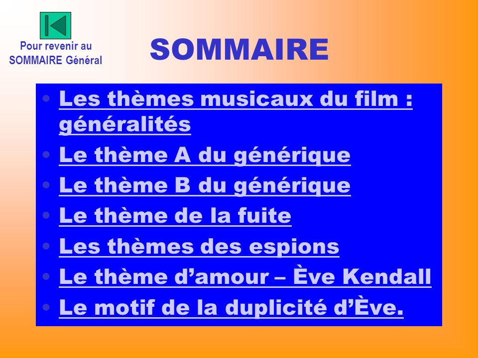 SOMMAIRE Les thèmes musicaux du film : généralitésLes thèmes musicaux du film : généralités Le thème A du générique Le thème B du générique Le thème d