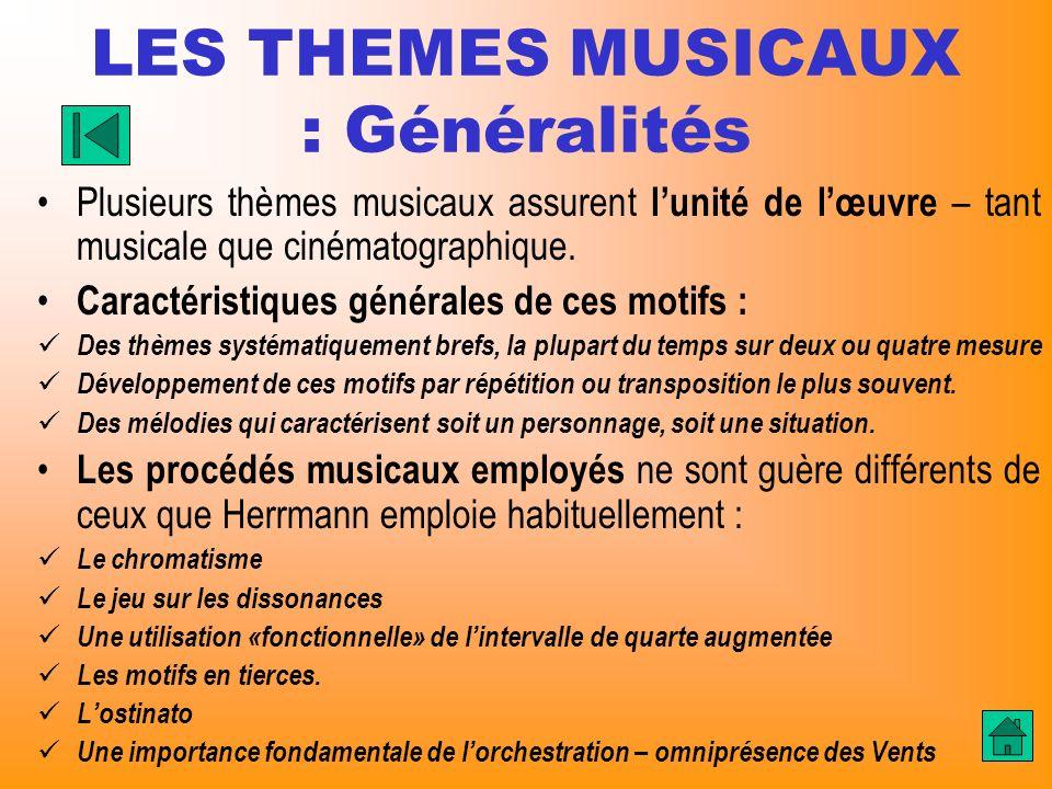 LES THEMES MUSICAUX : Généralités Plusieurs thèmes musicaux assurent lunité de lœuvre – tant musicale que cinématographique. Caractéristiques générale