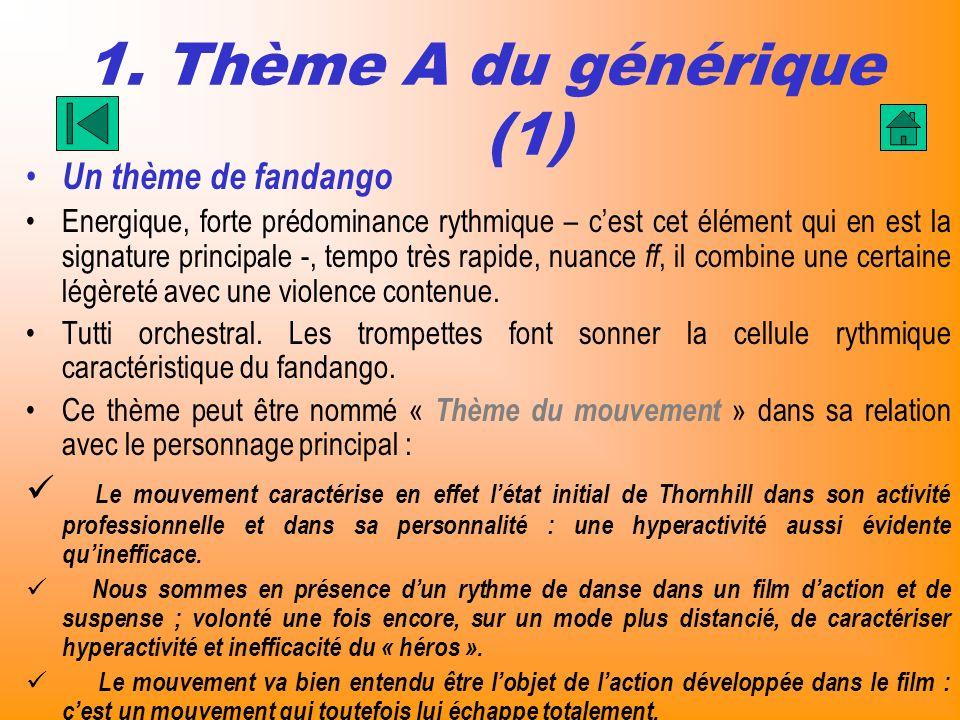 1. Thème A du générique (1) Un thème de fandango Energique, forte prédominance rythmique – cest cet élément qui en est la signature principale -, temp