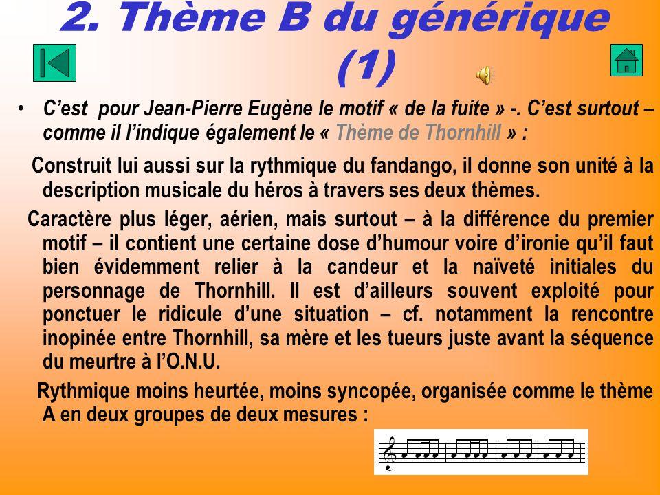 2. Thème B du générique (1) Cest pour Jean-Pierre Eugène le motif « de la fuite » -. Cest surtout – comme il lindique également le « Thème de Thornhil