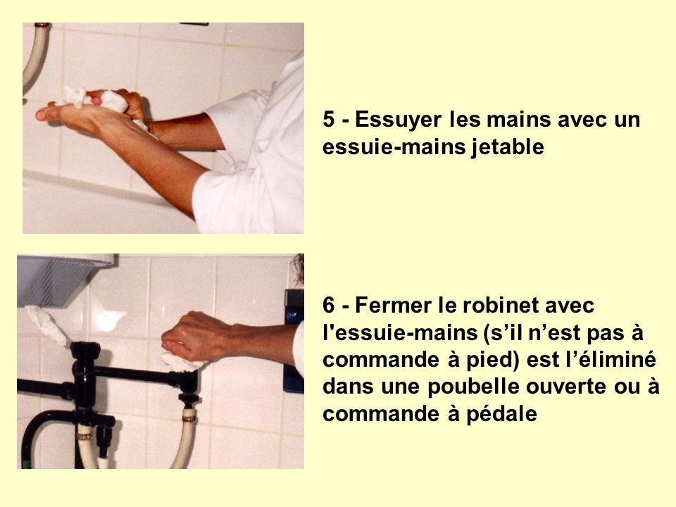 5 - Essuyer les mains avec un essuie-mains jetable 6 - Fermer le robinet avec l'essuie-mains (sil nest pas à commande à pied) est léliminé dans une po
