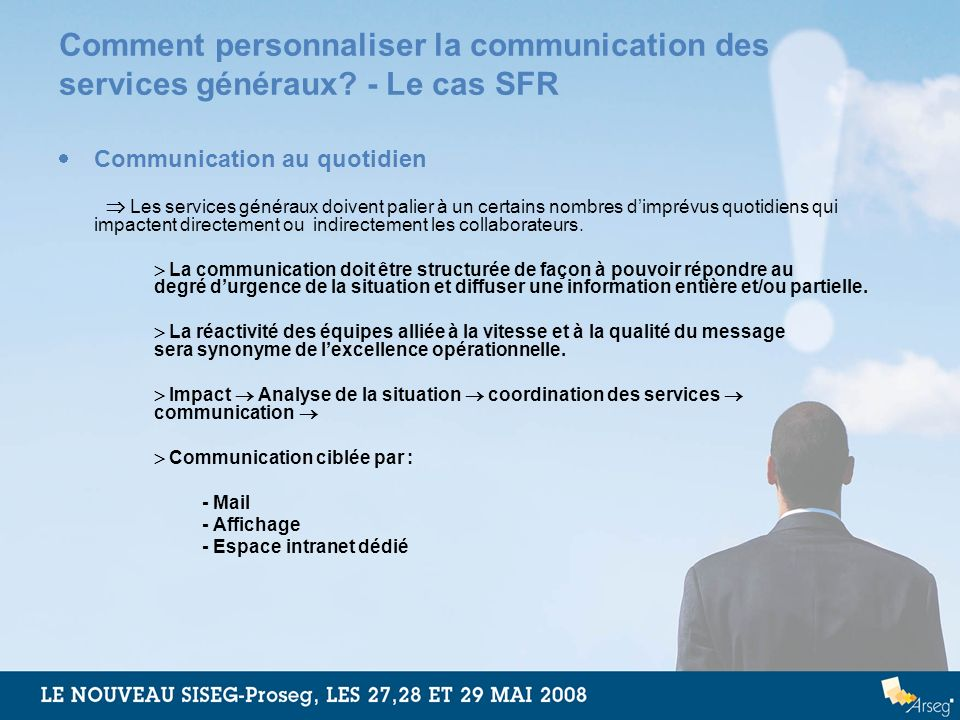 Comment personnaliser la communication des services généraux? - Le cas SFR Communication au quotidien Les services généraux doivent palier à un certai