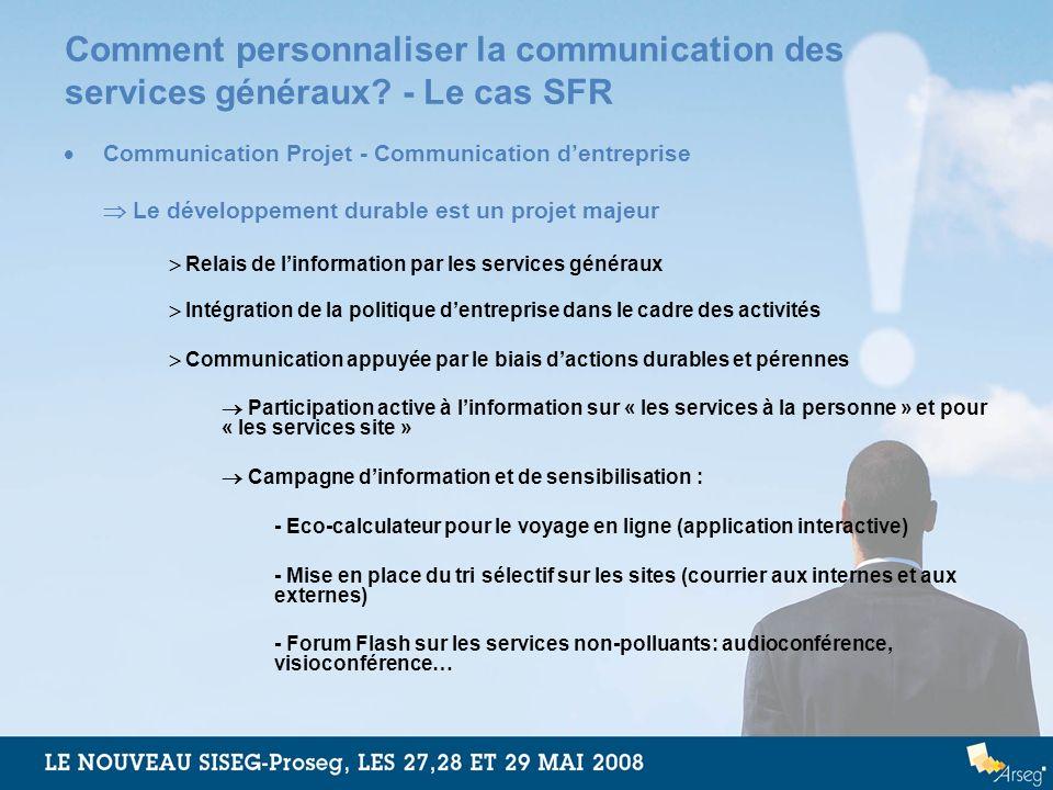 Comment personnaliser la communication des services généraux? - Le cas SFR Communication Projet - Communication dentreprise Le développement durable e