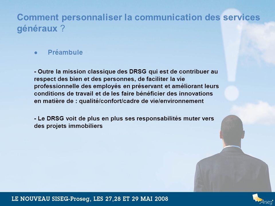 Comment personnaliser la communication des services généraux ? Préambule - Outre la mission classique des DRSG qui est de contribuer au respect des bi