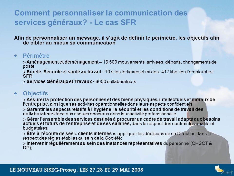 Comment personnaliser la communication des services généraux? - Le cas SFR Afin de personnaliser un message, il sagit de définir le périmètre, les obj