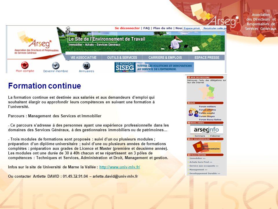 Association des Directeurs et Responsables de Services Généraux Formation en alternance (Partenariats Arseg) -Université de Paris-Est Marne-la-vallée http://www.univ-mlv.fr/http://www.univ-mlv.fr/ Licence et Master Maintenance et Ingénierie des Patrimoines Immobiliers (Mipi).