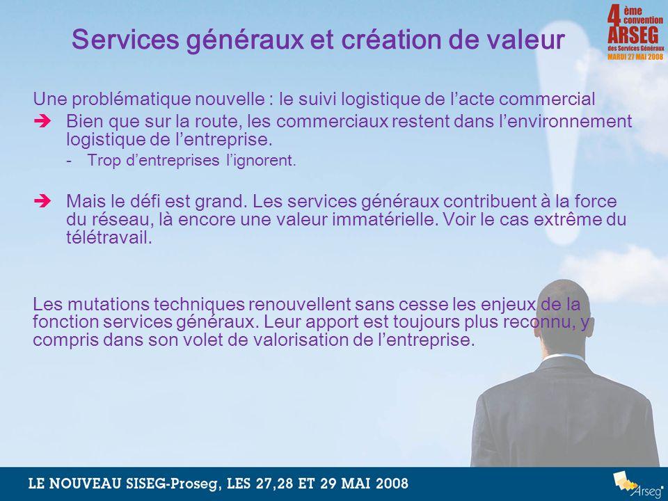 Services généraux et création de valeur Une problématique nouvelle : le suivi logistique de lacte commercial Bien que sur la route, les commerciaux re