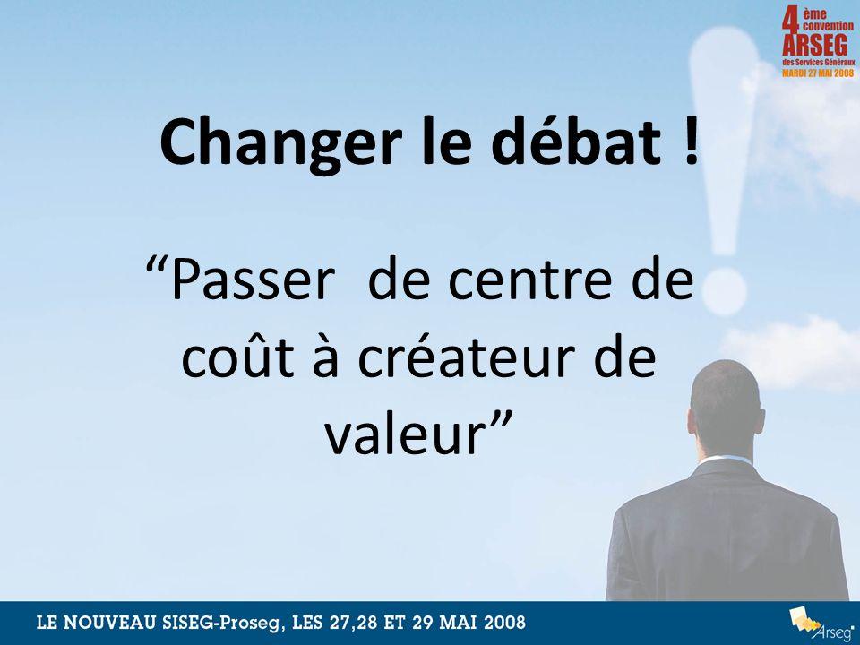 Changer le débat ! Passer de centre de coût à créateur de valeur