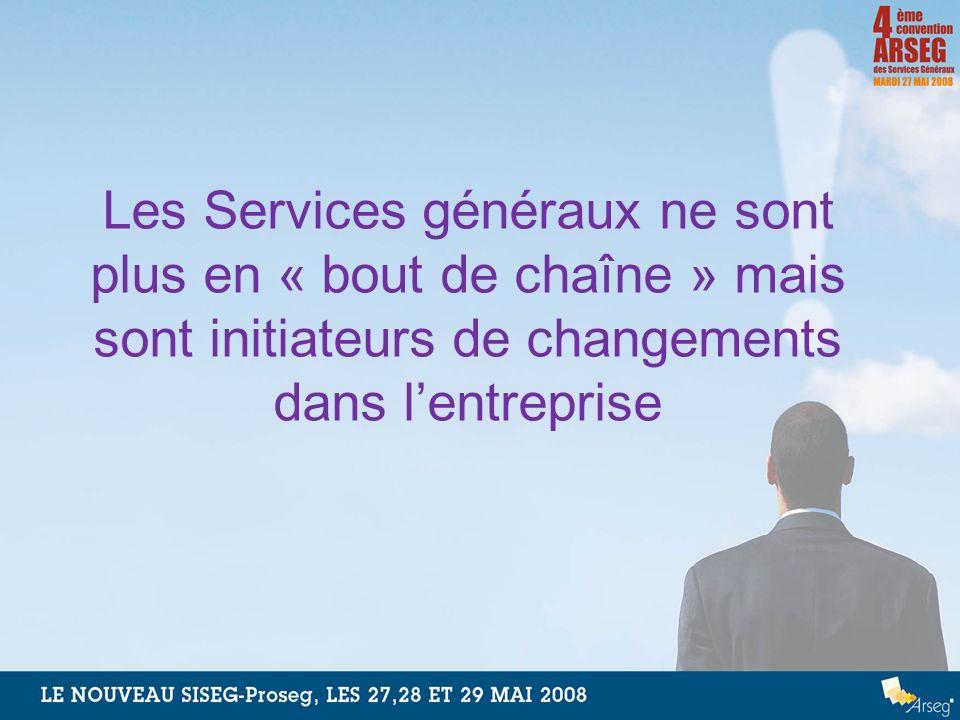 Les Services généraux ne sont plus en « bout de chaîne » mais sont initiateurs de changements dans lentreprise