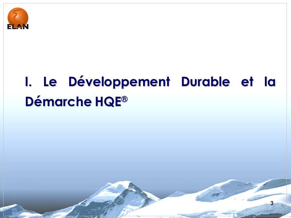 3 I. Le Développement Durable et la Démarche HQE ®