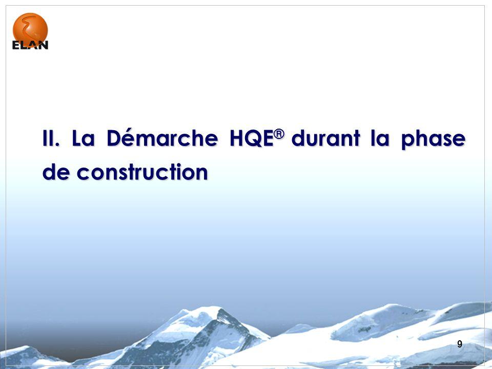 9 II. La Démarche HQE ® durant la phase de construction