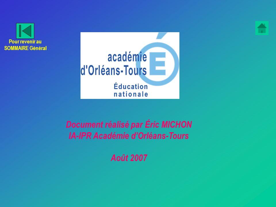 Document réalisé par Éric MICHON IA-IPR Académie dOrléans-Tours Août 2007 Pour revenir au SOMMAIRE Général