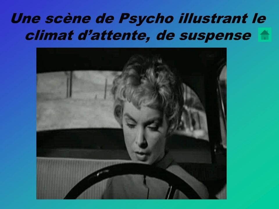 Une scène de Psycho illustrant le climat dattente, de suspense