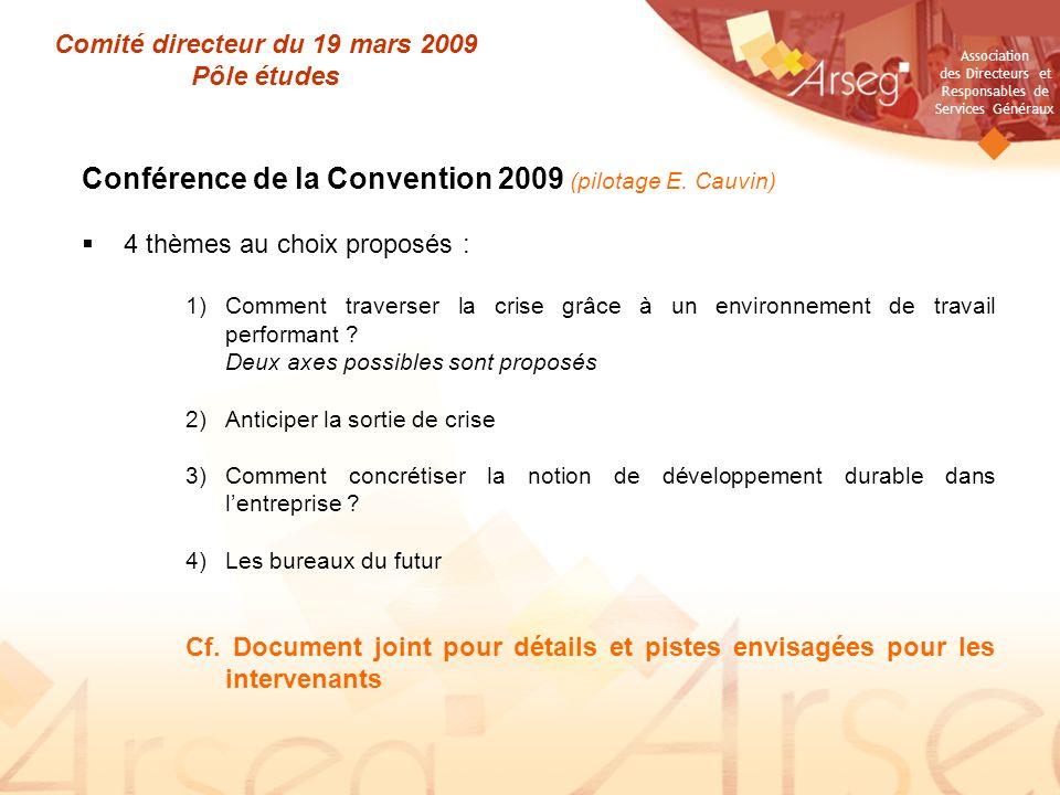 Association des Directeurs et Responsables de Services Généraux Comité directeur du 19 mars 2009 Pôle études Conférence de la Convention 2009 (pilotag