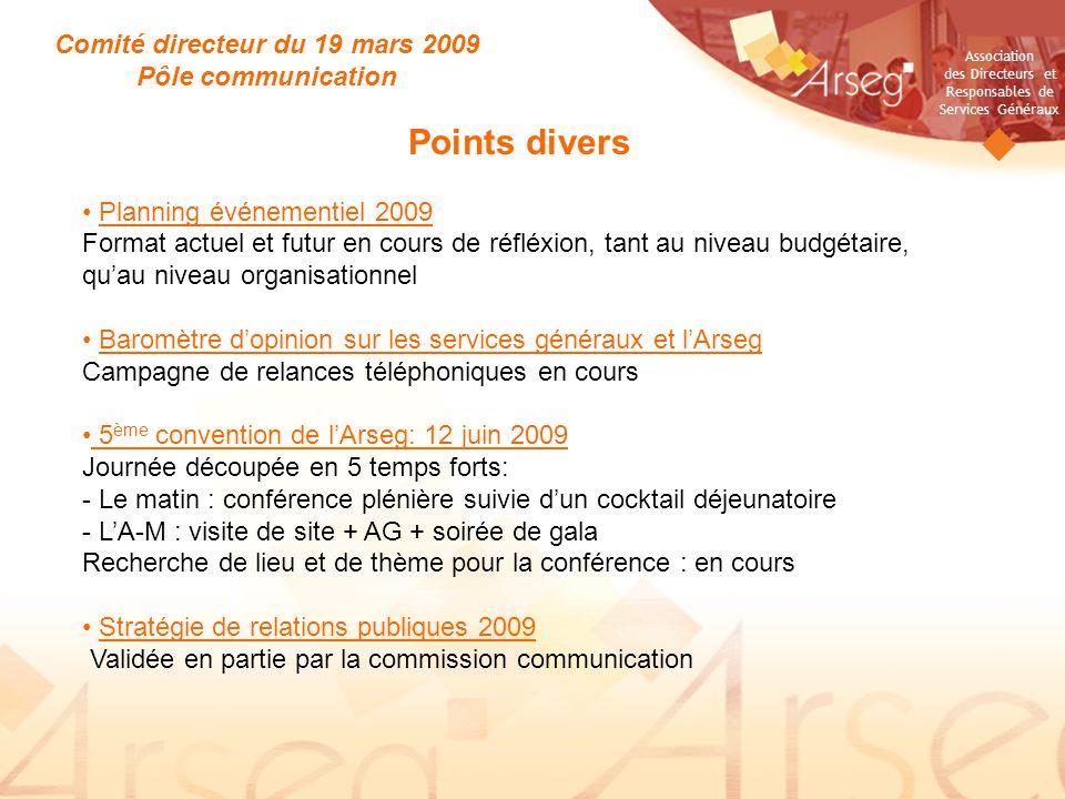 Association des Directeurs et Responsables de Services Généraux Comité directeur du 19 mars 2009 Pôle communication Points divers Planning événementie