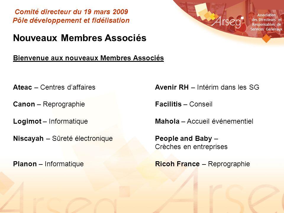 Association des Directeurs et Responsables de Services Généraux Comité directeur du 19 mars 2009 Pôle développement et fidélisation Nouveaux Membres A